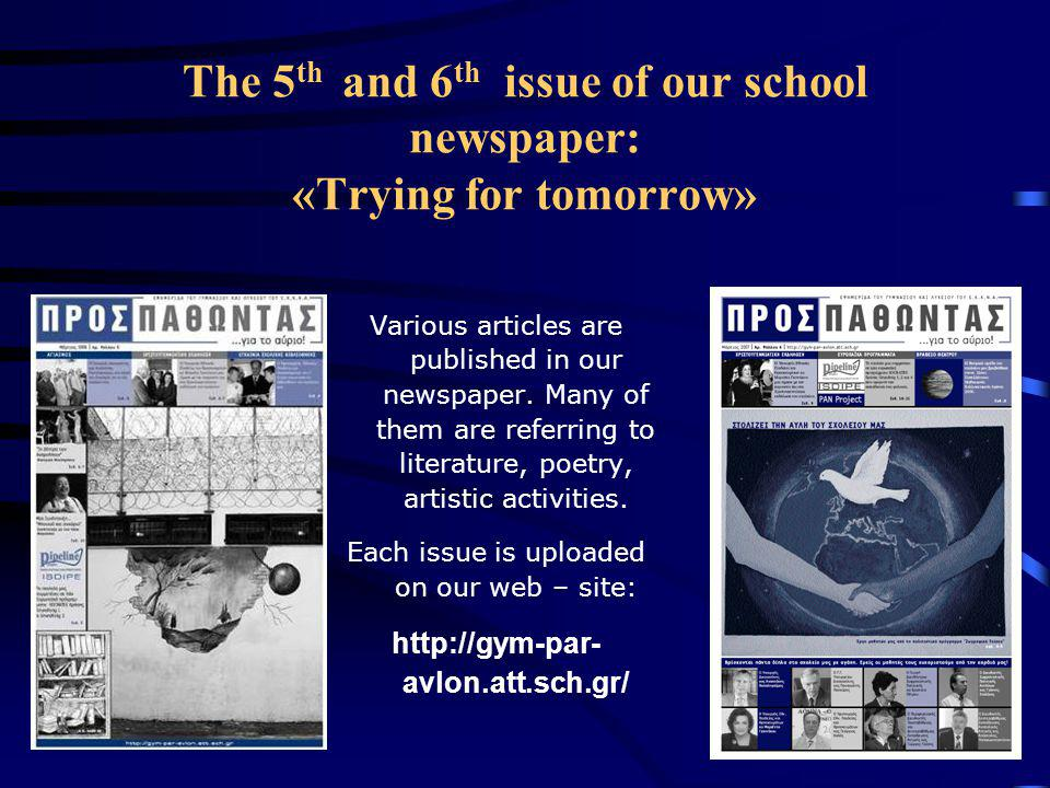 The 5 th and 6 th issue of our school newspaper: «Trying for tomorrow» Various articles are published in our newspaper.