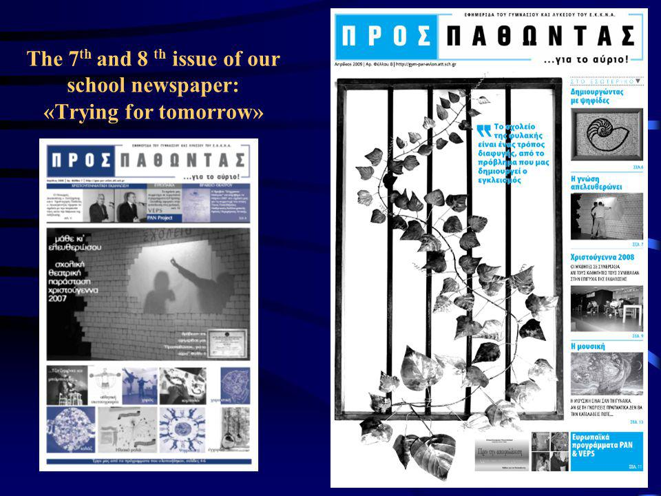The 7 th and 8 th issue of our school newspaper: «Trying for tomorrow»