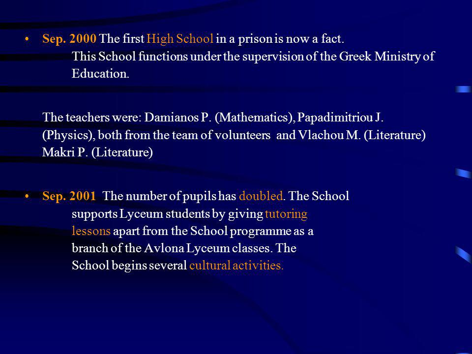 Sep.2000 The first High School in a prison is now a fact.