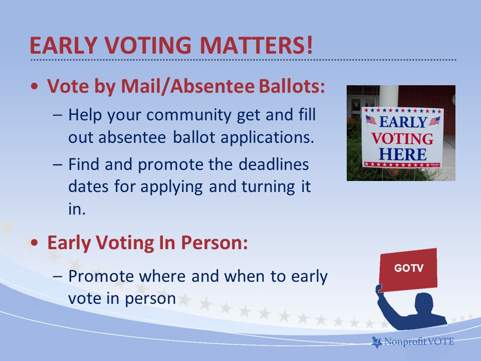 EARLY VOTING MATTERS.