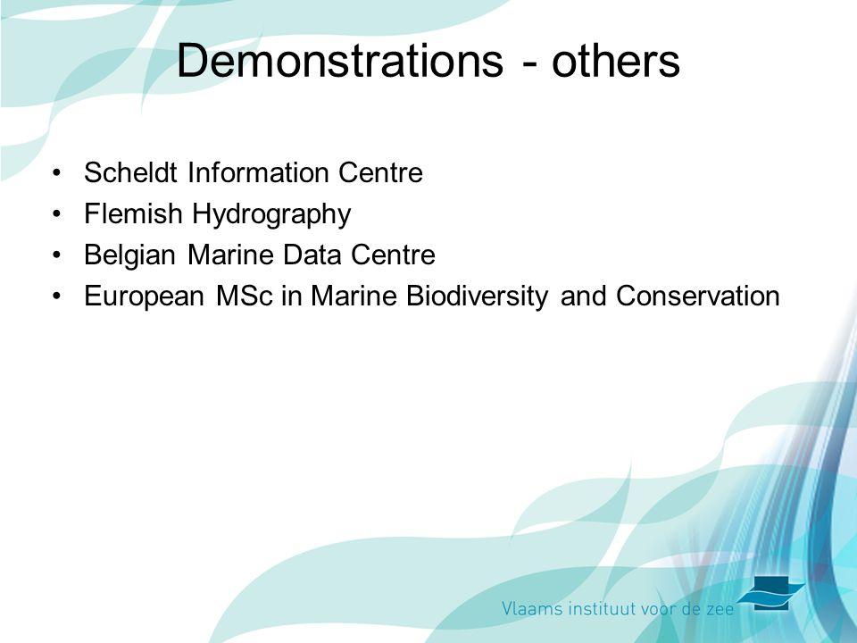 Demonstrations - others Scheldt Information Centre Flemish Hydrography Belgian Marine Data Centre European MSc in Marine Biodiversity and Conservation