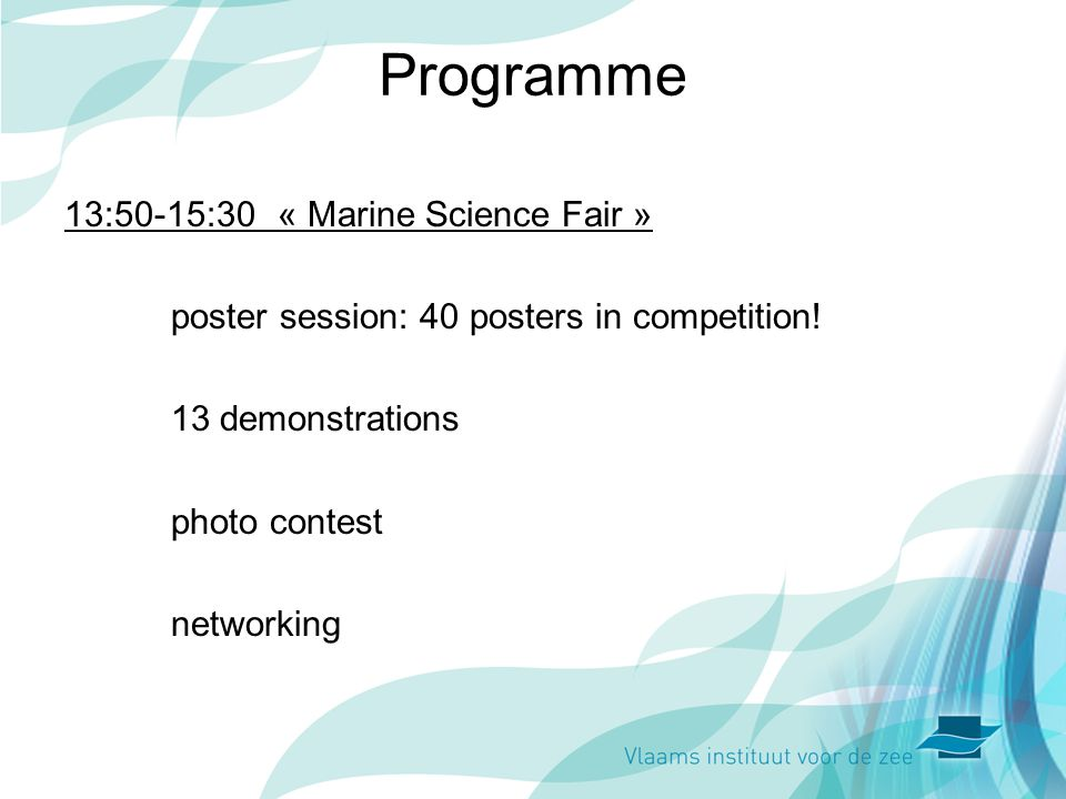 Programme 13:50-15:30« Marine Science Fair » poster session: 40 posters in competition.