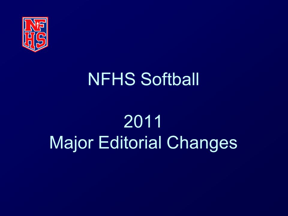 NFHS Softball 2011 Major Editorial Changes