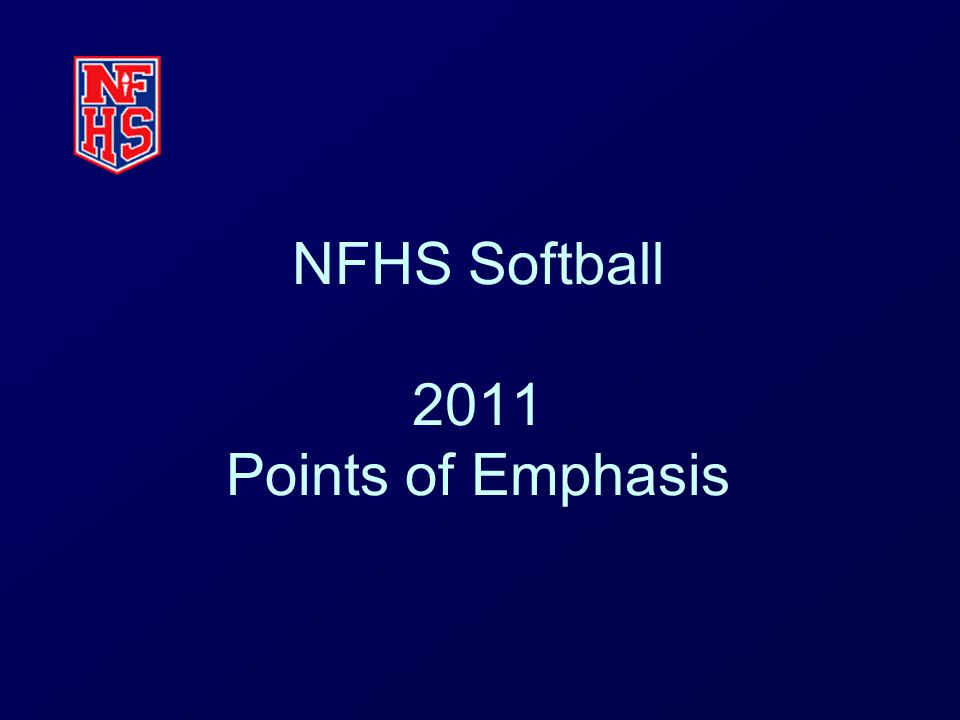 NFHS Softball 2011 Points of Emphasis