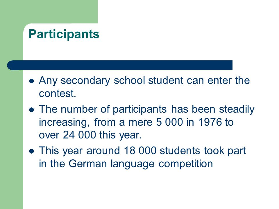 Participants Any secondary school student can enter the contest.
