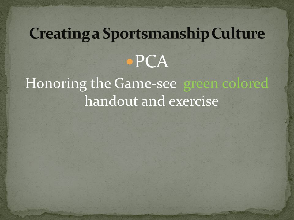 PCA Honoring the Game-see green colored handout and exercise