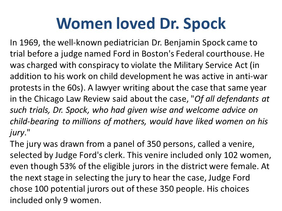Women loved Dr. Spock In 1969, the well-known pediatrician Dr. Benjamin Spock came to trial before a judge named Ford in Boston's Federal courthouse.