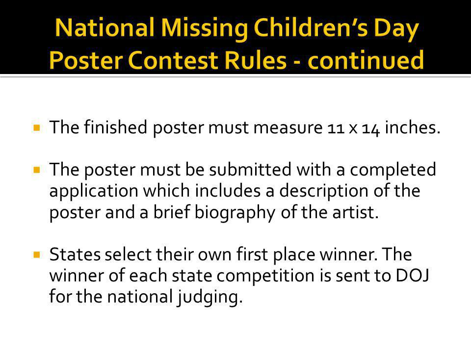 The finished poster must measure 11 x 14 inches. The poster must be submitted with a completed application which includes a description of the poster