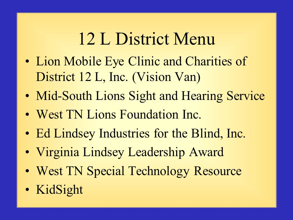 12 L District Menu Lion Mobile Eye Clinic and Charities of District 12 L, Inc.