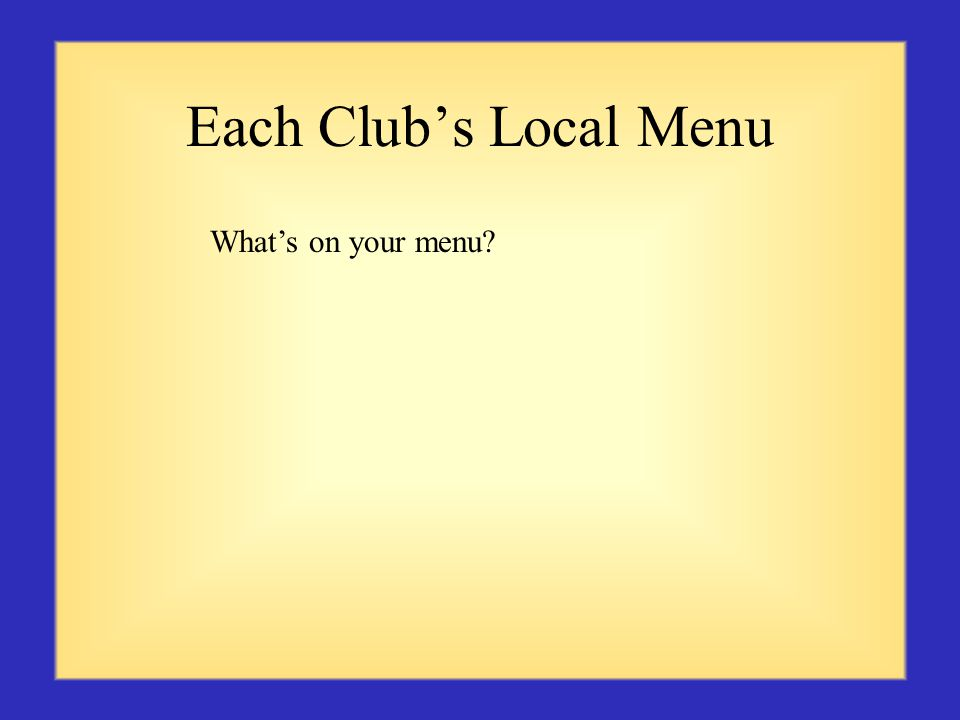 Each Clubs Local Menu Whats on your menu