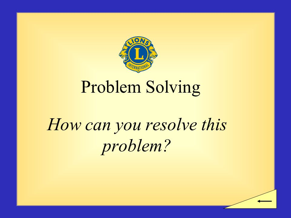 Problem Solving How can you resolve this problem