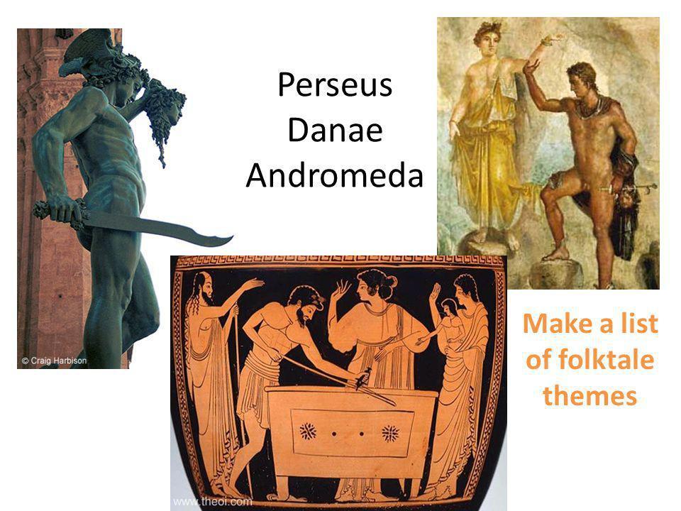 Perseus Danae Andromeda Make a list of folktale themes