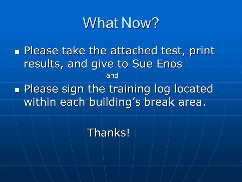 What Now? Please take the attached test, print results, and give to Sue Enos Please take the attached test, print results, and give to Sue Enos and an