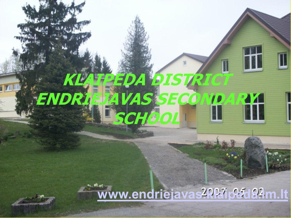 www.endriejavas.klaipeda.lm.lt KLAIPEDA DISTRICT ENDRIEJAVAS SECONDARY SCHOOL