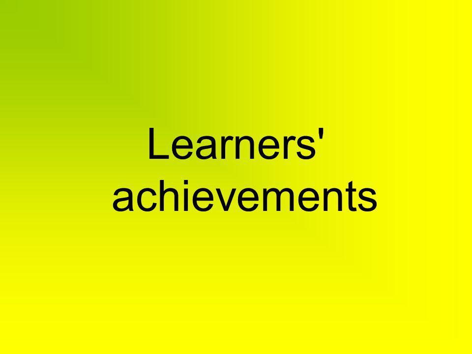 Learners' achievements