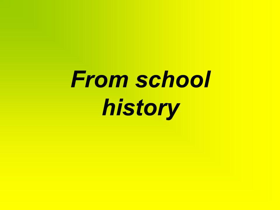From school history