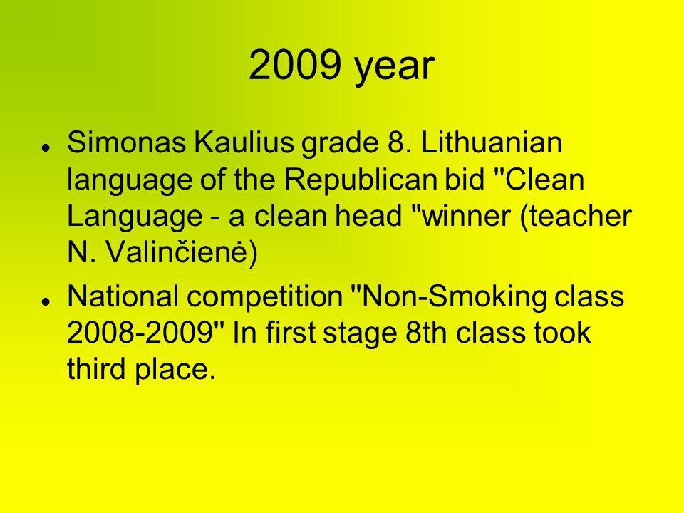2009 year Simonas Kaulius grade 8. Lithuanian language of the Republican bid ''Clean Language - a clean head