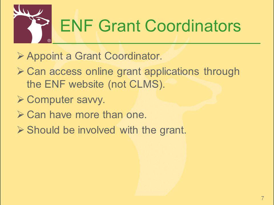 7 ENF Grant Coordinators Appoint a Grant Coordinator.
