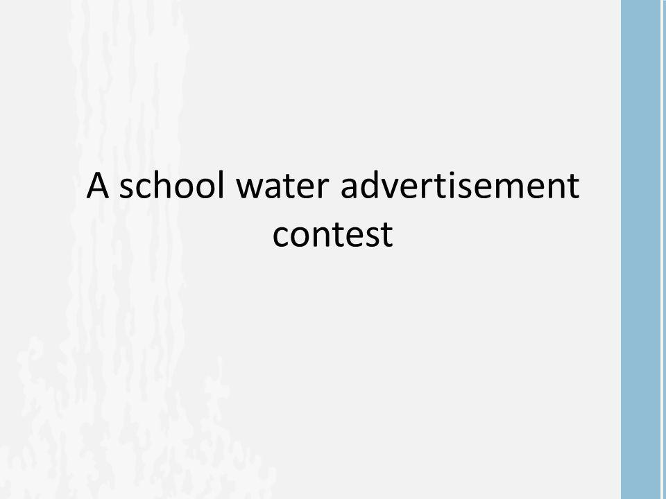 A school water advertisement contest