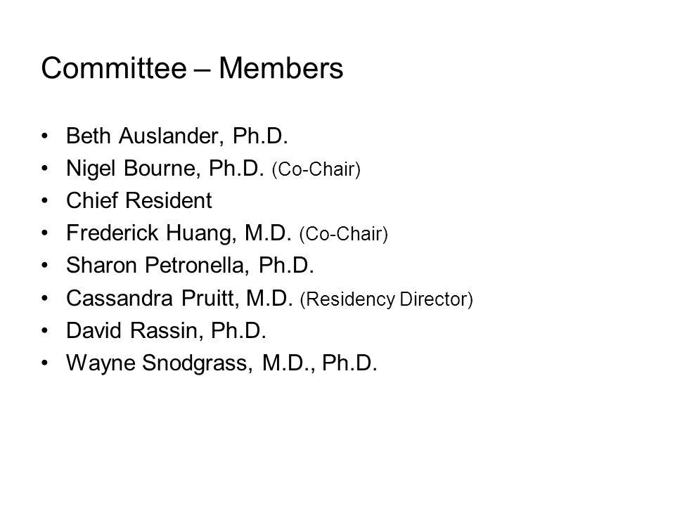 Committee – Members Beth Auslander, Ph.D. Nigel Bourne, Ph.D.