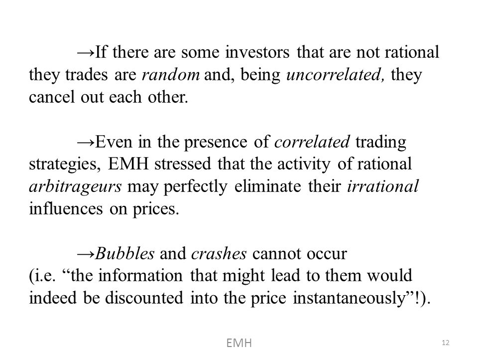 If there are some investors that are not rational they trades are random and, being uncorrelated, they cancel out each other.