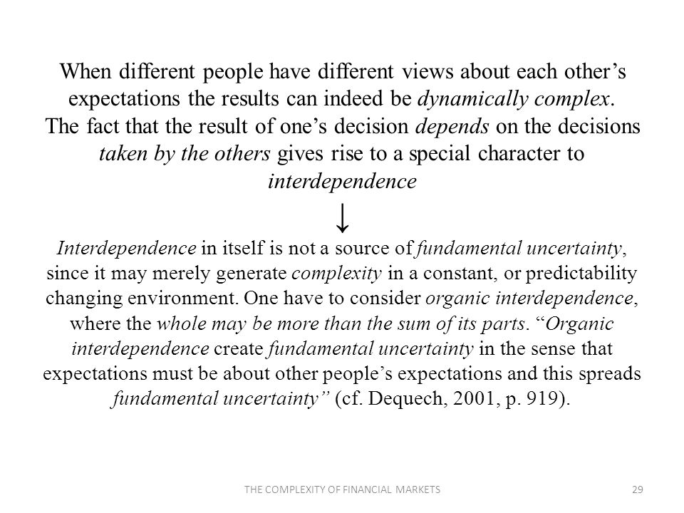 When different people have different views about each others expectations the results can indeed be dynamically complex.