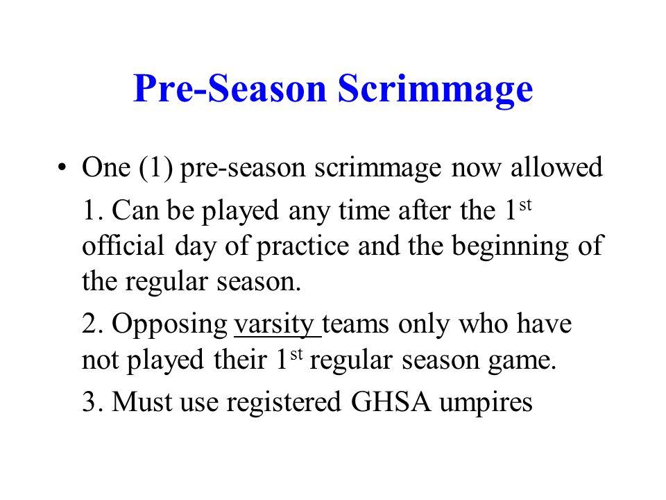 Pre-Season Scrimmage One (1) pre-season scrimmage now allowed 1.