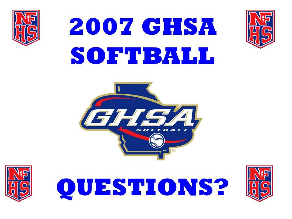 2007 GHSA SOFTBALL QUESTIONS?