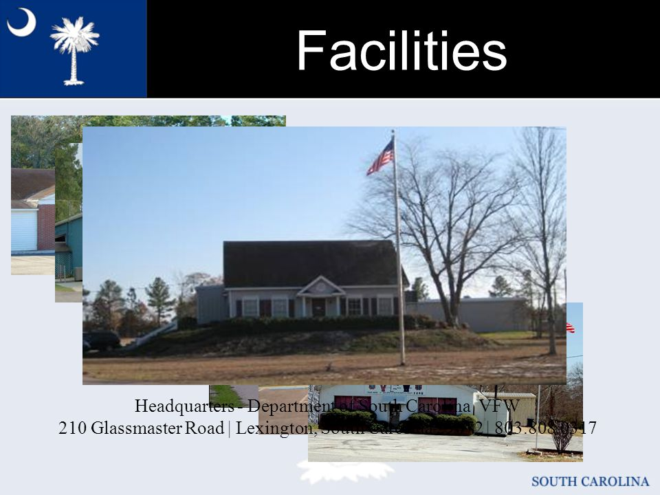 Facilities Headquarters - Department of South Carolina VFW 210 Glassmaster Road | Lexington, South Carolina 29072 | 803.808.0317
