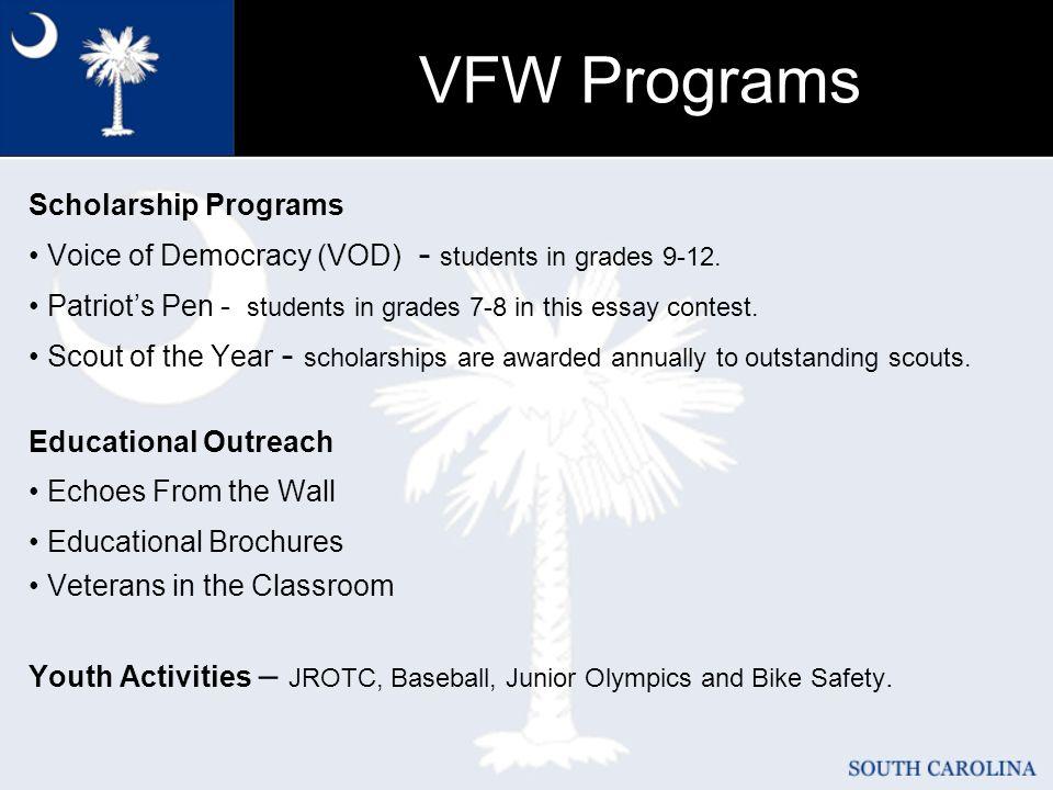 VFW Programs Scholarship Programs Voice of Democracy (VOD) - students in grades 9-12.