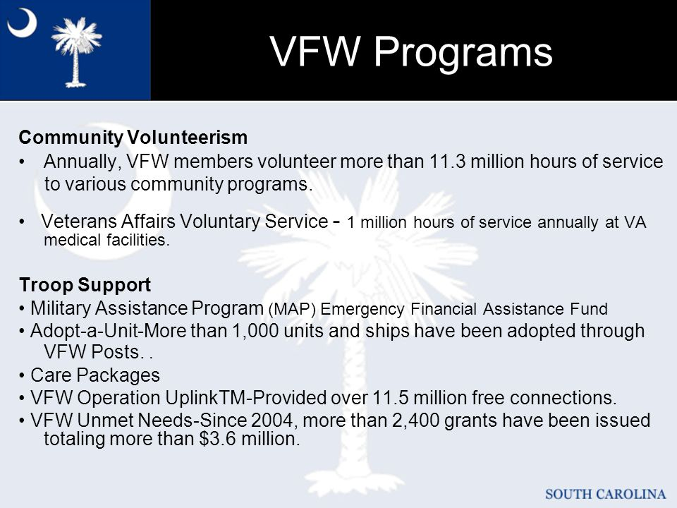 VFW Programs Community Volunteerism Annually, VFW members volunteer more than 11.3 million hours of service to various community programs.