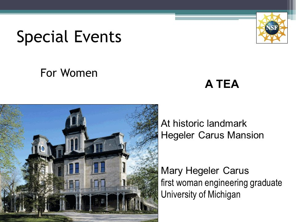 Special Events For Women A TEA At historic landmark Hegeler Carus Mansion Mary Hegeler Carus first woman engineering graduate University of Michigan