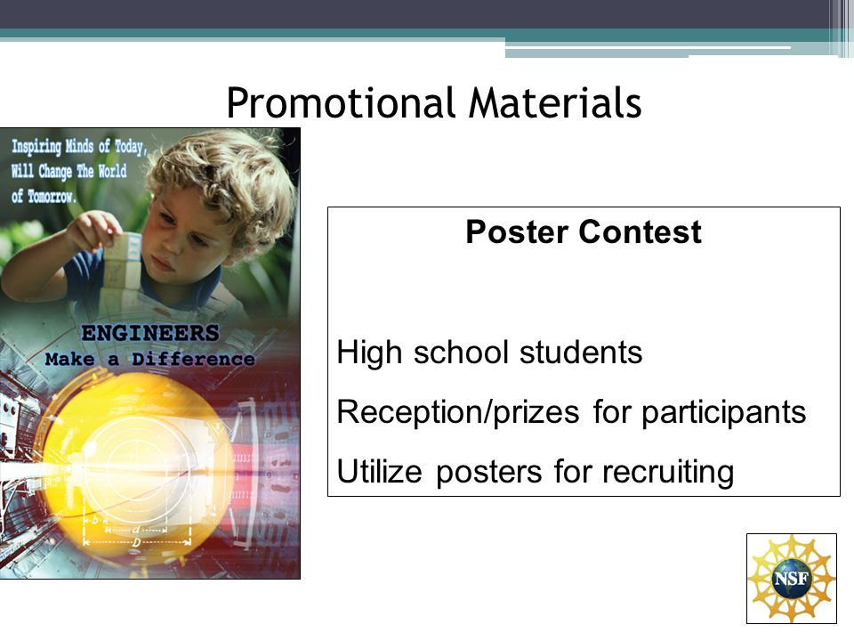 Promotional Materials Poster Contest High school students Reception/prizes for participants Utilize posters for recruiting