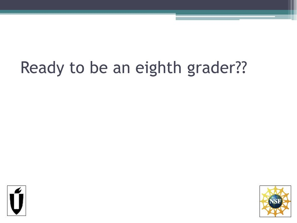 Ready to be an eighth grader??