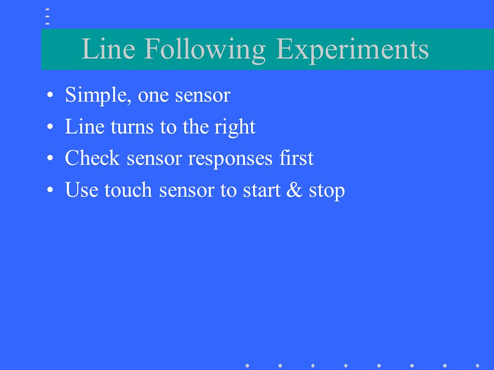Checking sensor first while(digital(1)==0){ // check sensor until switch is hit printf( %d , light(2)); //move on and off line here sleep(.3); } while(digital(1)==1); // wait here to release switch