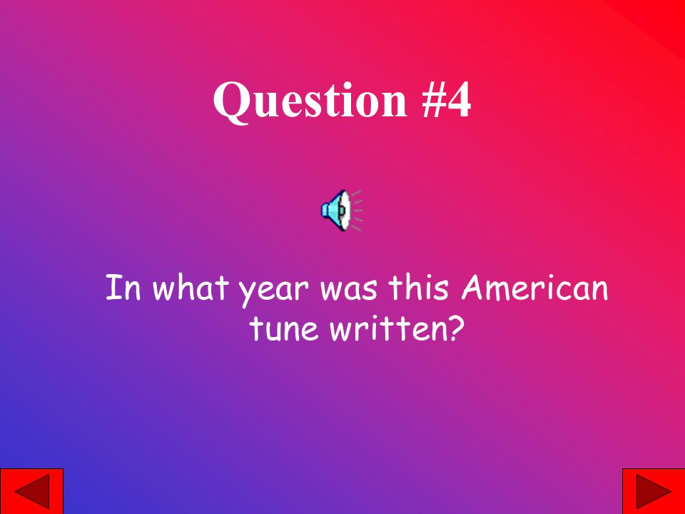 Question #4 In what year was this American tune written?