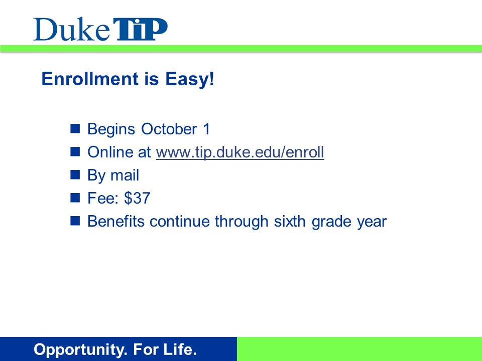 Opportunity. For Life. Enrollment is Easy.