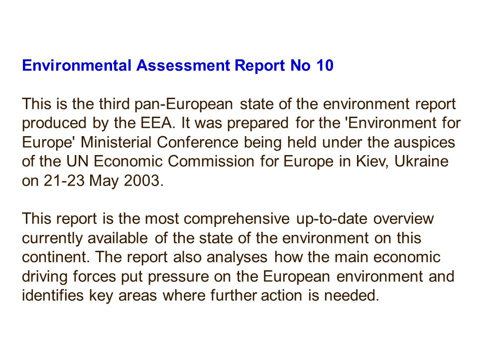Environmental Assessment Report No 10 This is the third pan-European state of the environment report produced by the EEA.