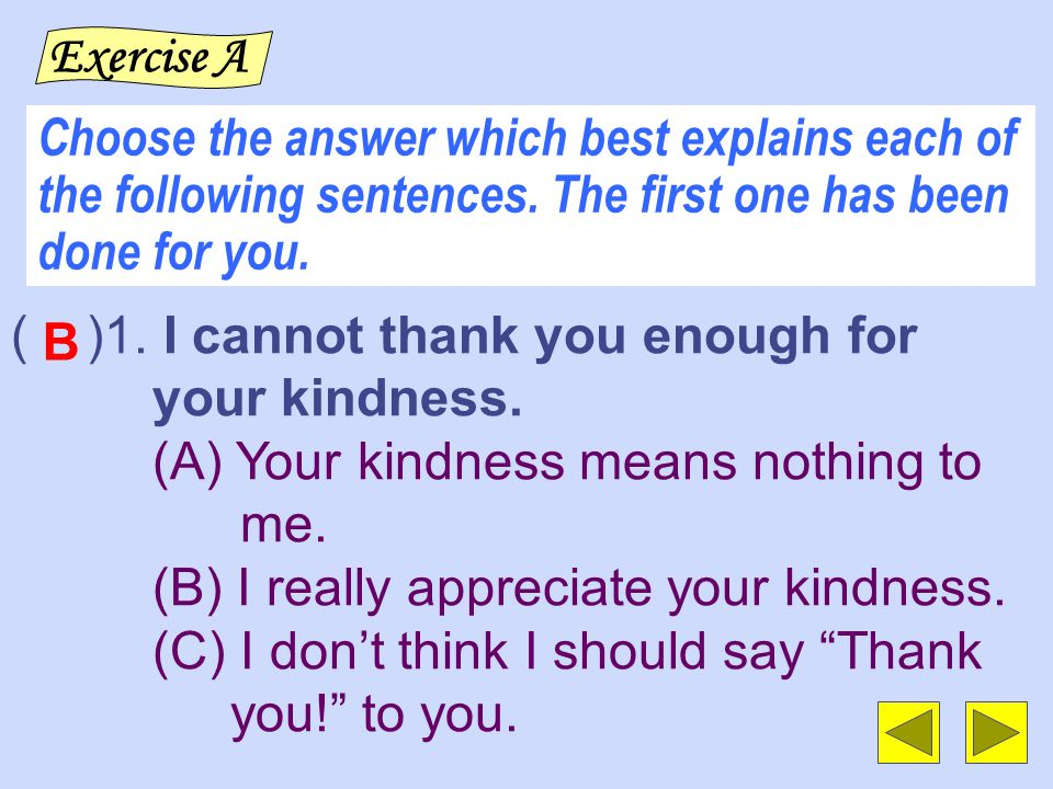 Choose the answer which best explains each of the following sentences.