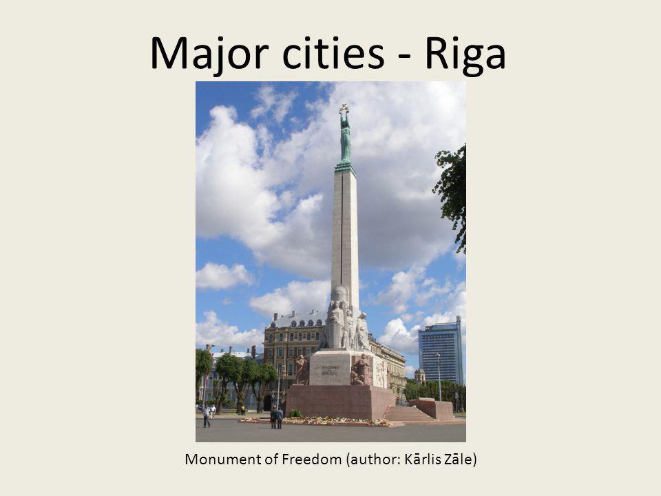 Major cities - Riga Monument of Freedom (author: Kārlis Zāle)