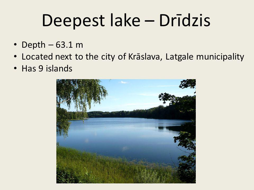 Depth – 63.1 m Located next to the city of Krāslava, Latgale municipality Has 9 islands Deepest lake – Drīdzis