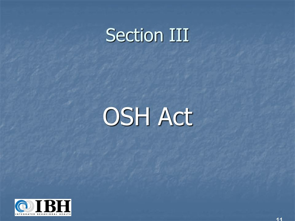 OSH Act Employer – any person engaged in a business affecting commerce who has employees, but does not include the U.S.