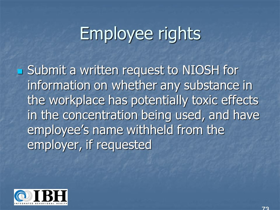 Employee rights Object to the abatement period set in the citation issued to the employer by writing to the OSHA area director within 15 working days of the issuance of the citation Object to the abatement period set in the citation issued to the employer by writing to the OSHA area director within 15 working days of the issuance of the citation 74