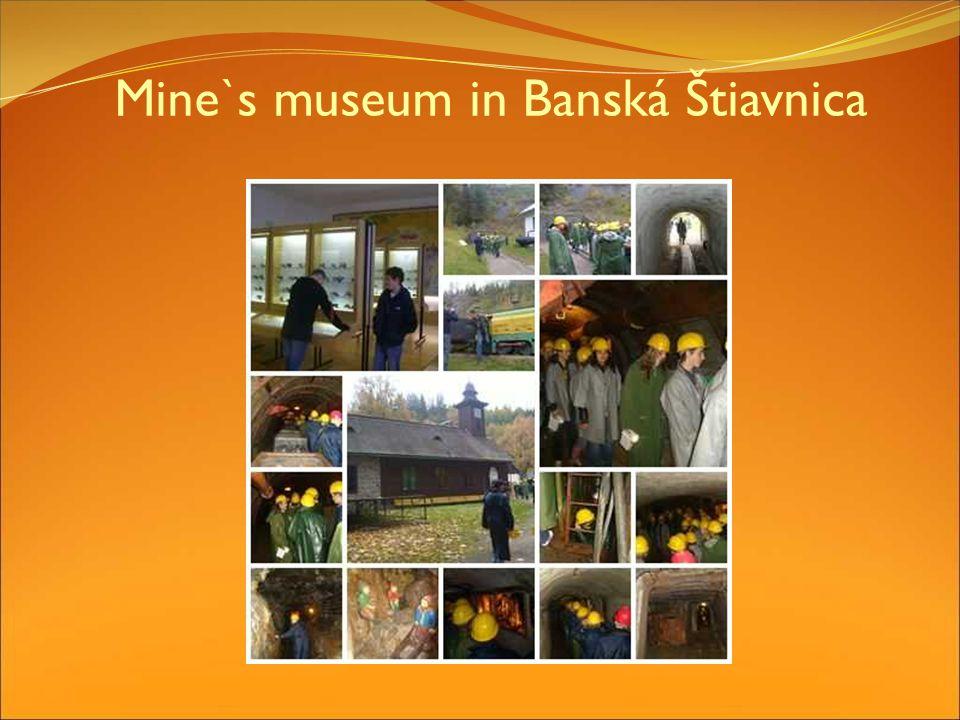 Mine`s museum in Banská Štiavnica