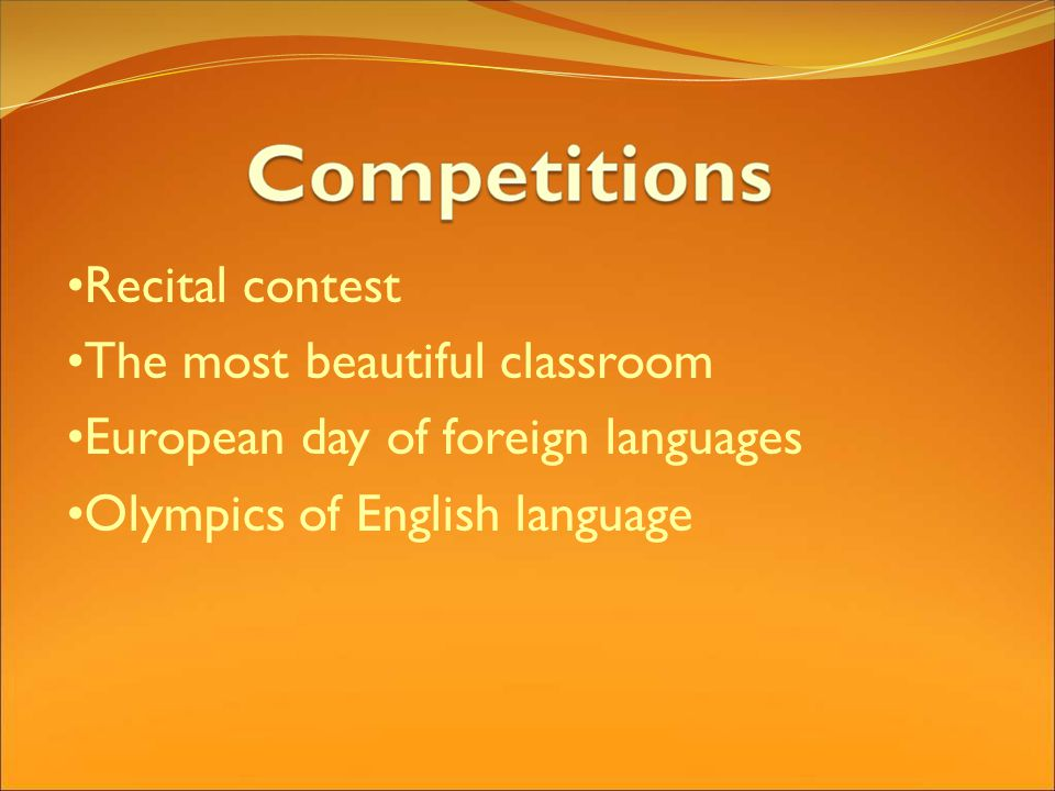 Recital contest The most beautiful classroom European day of foreign languages Olympics of English language