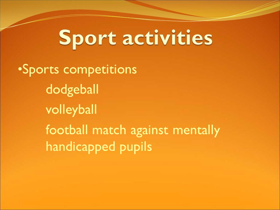 Sports competitions dodgeball volleyball football match against mentally handicapped pupils