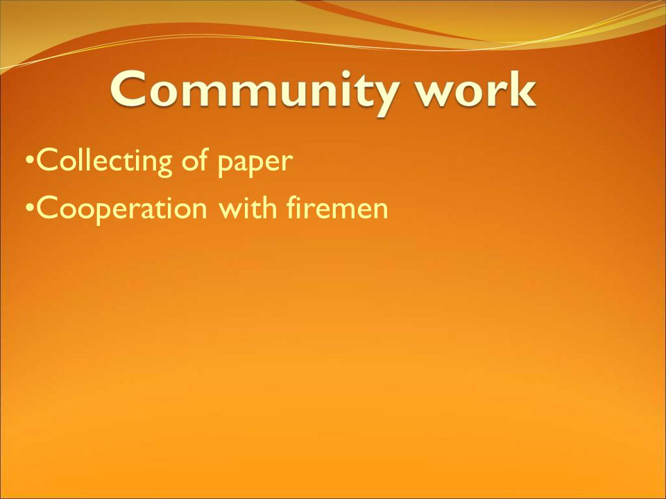 Collecting of paper Cooperation with firemen