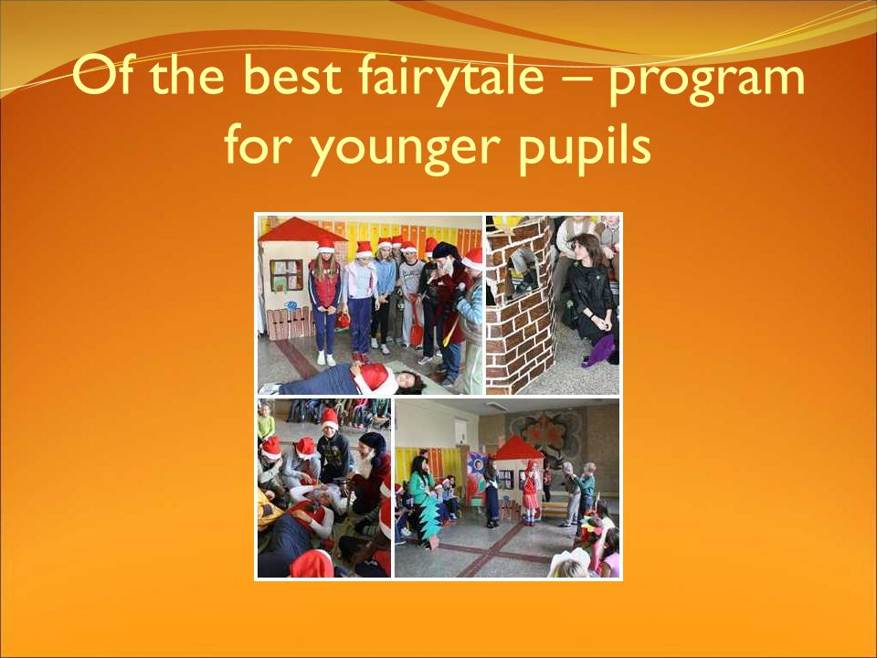 Of the best fairytale – program for younger pupils