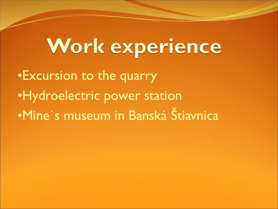 Excursion to the quarry Hydroelectric power station Mine`s museum in Banská Štiavnica
