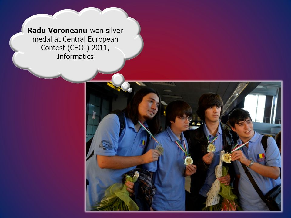 Radu Voroneanu won silver medal at Central European Contest (CEOI) 2011, Informatics